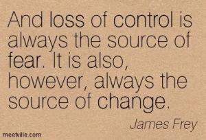 Quotation-James-Frey-control-loss-fear-change-Meetville-Quotes-264528