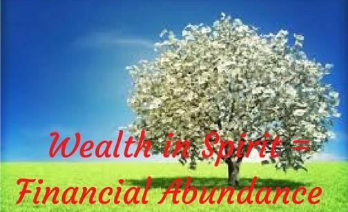 Wealth in Spirit = Financial Abundance (1)