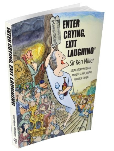 Enter Crying, Exit Laughing by Sor Ken Miller