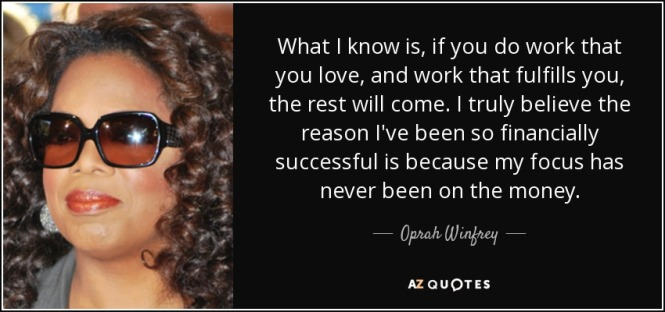 quote-what-i-know-is-if-you-do-work-that-you-love-and-work-that-fulfills-you-the-rest-will-oprah-winfrey-81-16-81