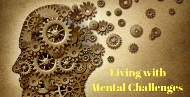 Living with Mental Challenges
